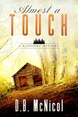 "Klondike Mystery Book 3 - ""Almost a Touch"""